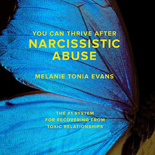 You Can Thrive After Narcissistic Abuse: The #1 System for Recovering from Toxic Relationships Book Cover