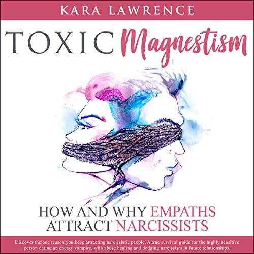 Toxic Magnetism: How & Why Empaths Attract Narcissists Book Cover