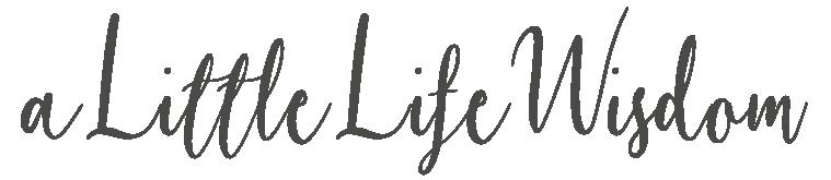 A Little Life Wisdom